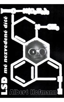 LSD, mé nezvedené dítě (Albert Hofmann)